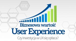 Biznesowa wartość User Experience