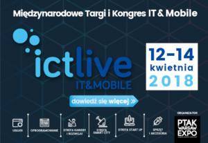 Patronat honorowy ICT Live -Międzynarodowe Targi i Kongres IT & Mobile